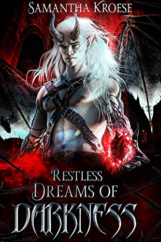 Restless Dreams of Darkness by Samantha Kroese