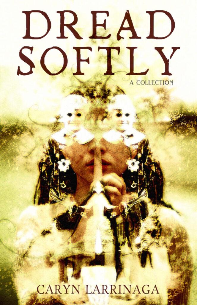 Dread Softly